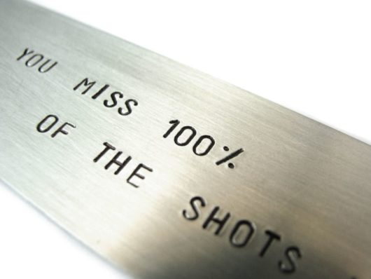 Zakładka - You miss 100% of the shots you don't take