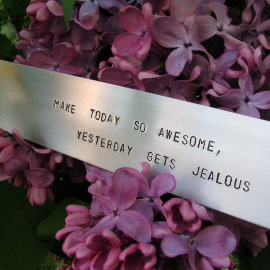 Make today so awesome, yesterday gets jealous